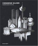 Viennese Silver: Modern Design 1780-1918