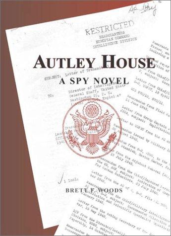 Autley House: A Spy Novel