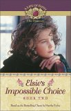 Elsie's Impossible Choice by Martha Finley