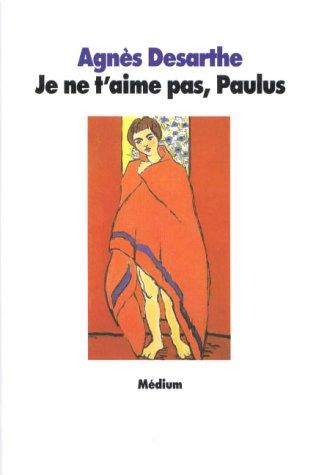 Je ne t'aime pas, Paulus
