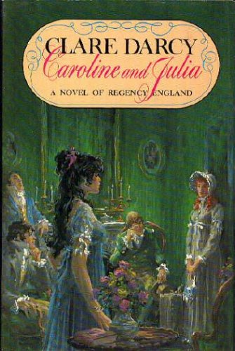 Caroline and Julia by Clare Darcy