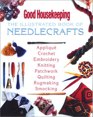 Ebook Good Housekeeping The Illustrated Book of Needlecrafts by Good Housekeeping DOC!