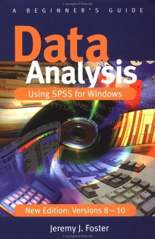 Data Analysis Using SPSS for Windows Versions 8 - 10: A Beginner's Guide