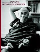 Unterwegs für den Frieden : Seine Heiligkeit der 14. Dalai Lama