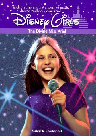 The Divine Miss Ariel(Disney Girls 12)