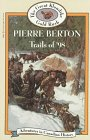 Trails of '98  by Pierre Berton