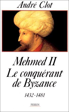 Mehmed II, Le Conquerant De Byzance