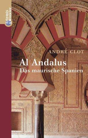 Al Andalus. Das Maurische Spanien