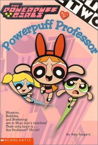 Powerpuff Professor (Powerpuff Girls Chapter Book, #1)