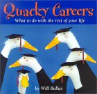 Quacky Careers: What to Do With the Rest of Your Life