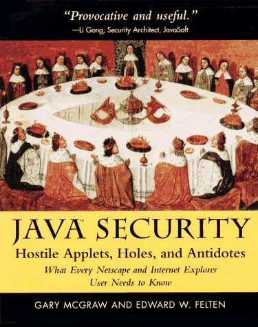 Java Security: Hostile Applets, Holes, and Antidotes
