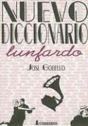 Nuevo Diccionario Lunfardo by José Gobello