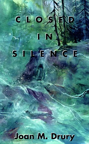 Closed In Silence By Joan M Drury
