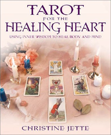 Tarot for the Healing Heart: Using Inner Wisdom to Heal Body & Mind