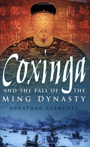 Coxinga and the fall of the ming dynasty by jonathan clements 1921342 fandeluxe Gallery