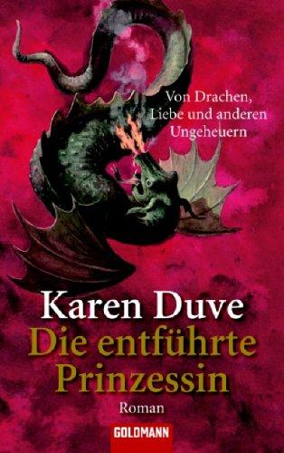 Die entführte Prinzessin by Karen Duve