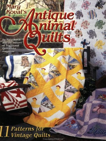 Mary Koval's Antique Animal Quilts by Mary Koval