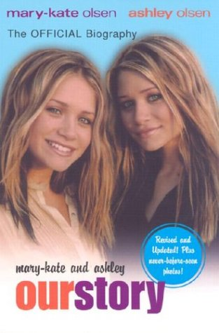 Mary-Kate & Ashley: Our Story--The Official Biography