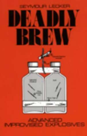 Deadly Brew: Advanced Improvised Explosives