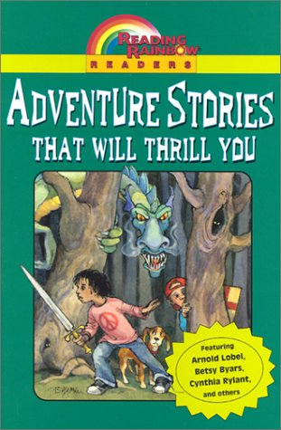Adventure Stories That Will Thrill You  (Reading Rainbow Readers)