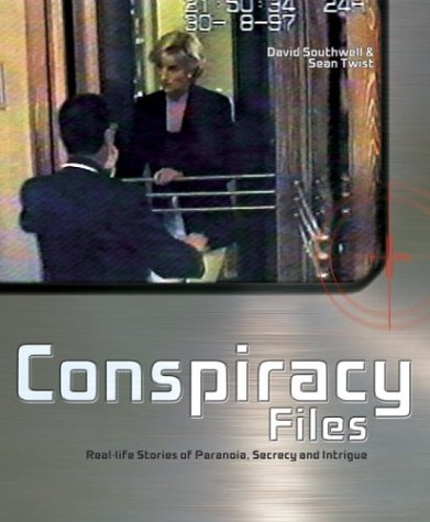 Conspiracy Files: Real-life Stories of Paranoia, Secrecy, and Intrigue