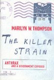 The Killer Strain: Anthrax and a Government Exposed