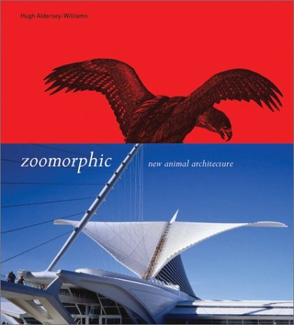 Zoomorphic: New Animal Architecture: New Animal Architecture