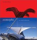 Zoomorphic: New Animal Architecture: New Animal Architecture