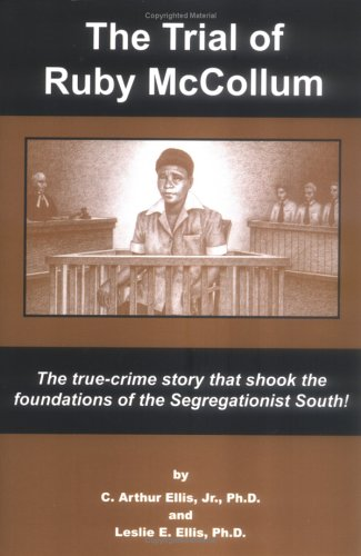 The Trial of Ruby McCollum: The True-Crime Story That Shook the Foundations of the Segregationist South!