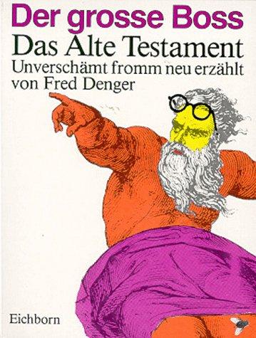 Der große Boss. Das Alte Testament.