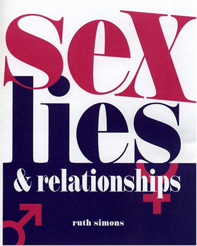 Sex, Lies and Relationships