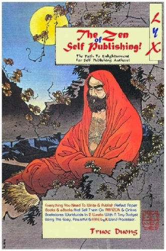 Lyx! the Zen of Self Publishing! Everything You Need to Write & Publish Perfect Paper Books & eBooks and Sell Them on Amazon & Online Bookstores World