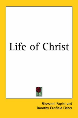 Life of Christ by Giovanni Papini