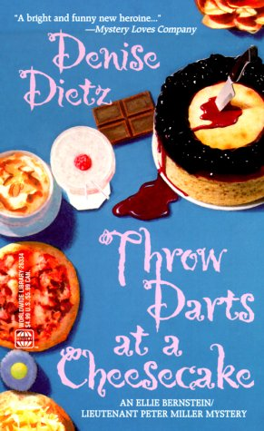 Throw Darts At A Cheesecake by Denise Dietz