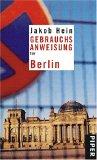 Gebrauchsanweisung für Berlin by Jakob Hein