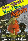 No Shit, There I Was-- Again!: More Wild Stories from Wild People