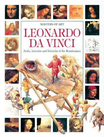 Leonardo Da Vinci: Artist, Inventor and Scientist of the Renaissance