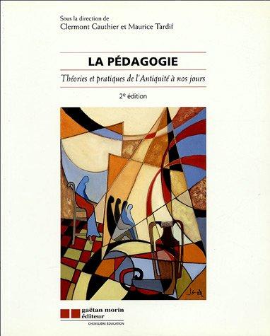 La pédagogie : Théories et pratiques de l'Antiqu...