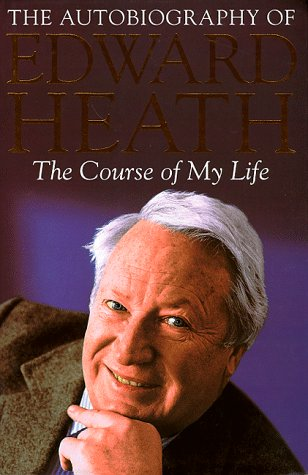 The Course of My Life: The Autobiography of Edward Heath
