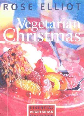Vegetarian Christmas by Rose Elliot