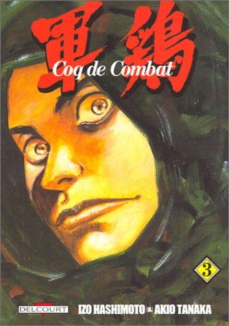 Coq De Combat, Tome 3 by Izô Hashimoto