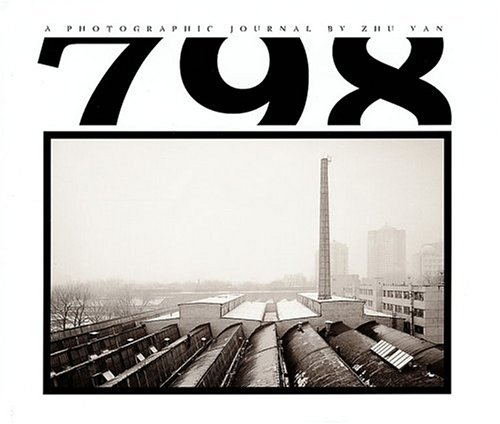 798: A Photographic Journal by Zhu Yan
