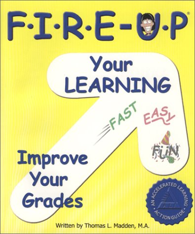 Fire-Up Your Learning by Thomas L. Madden