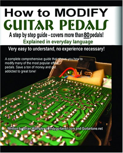 how to modify guitar pedals a complete how to package for the electronics newbie on how to. Black Bedroom Furniture Sets. Home Design Ideas
