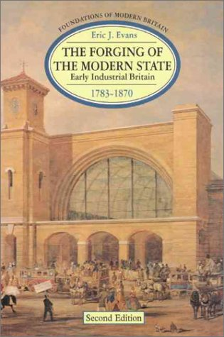the-forging-of-the-modern-state-early-industrial-britain-1783-1870