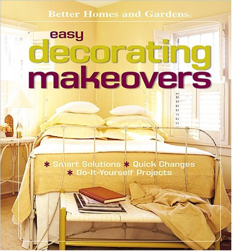 Better Homes and Gardens Easy Decorating Makeovers