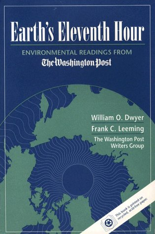 Earth's Eleventh Hour: Environmental Readings from the Washington Post Writers Group
