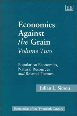Economics Against the Grain: Population Economics, Natural Resources and Related Themes