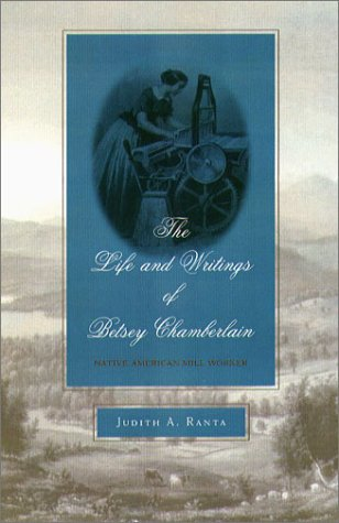 the-life-and-writings-of-betsey-chamberlain-native-american-mill-worker