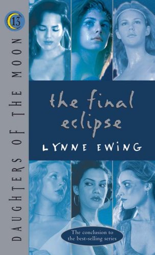 Daughters Of Moon >> The Final Eclipse Daughters Of The Moon 13 By Lynne Ewing